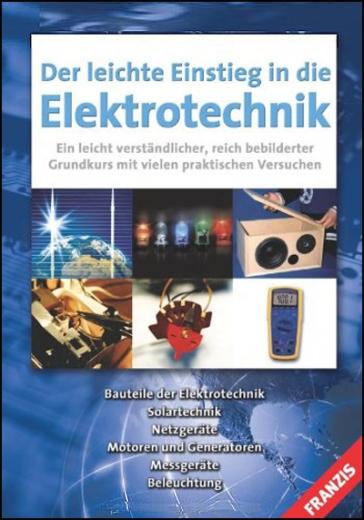 Der leichte Einstieg in die Elektrotechnik