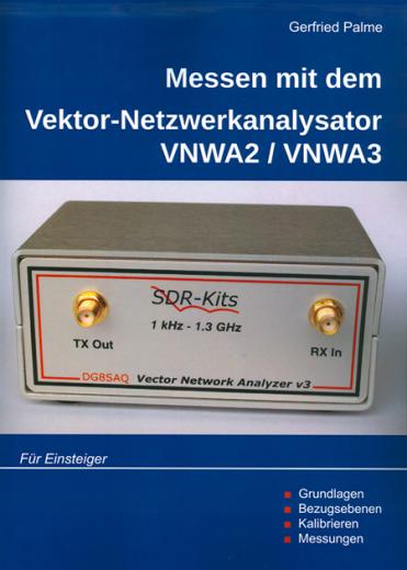 Messen mit dem Vektor-Netzwerkanalysator VNWA2/VNWA3, Band I