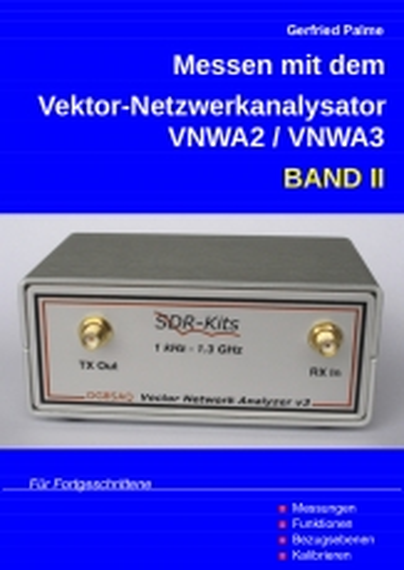 Messen mit dem Vektor-Netzwerkanalysator VNWA2/VNWA3, Band II