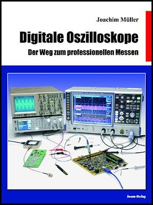 Digitale Oszilloskope - Der Weg zum professionellen Messen
