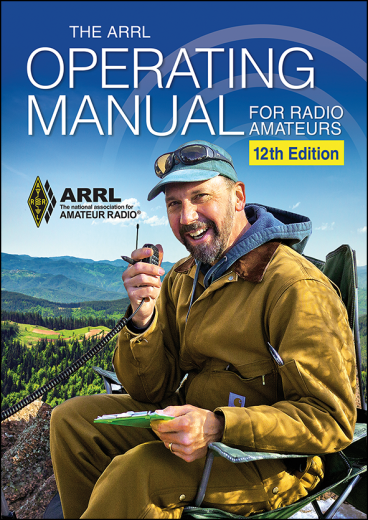 ARRL Operating Manual 12th Edition - Everything for the Active Ham Radio Operator